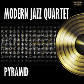 Play & Download Pyramid by Modern Jazz Quartet | Napster