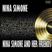 Play & Download Nina Simone And Her Friends by Various Artists | Napster