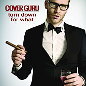 Play & Download Turn Down for What (Originally by DJ Snake & Lil Jon) [Karaoke] - Single by Cover Guru | Napster