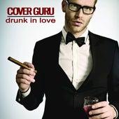 Play & Download Drunk In Love (Originally by Beyonce & Jay Z) [Karaoke] - Single by Cover Guru | Napster