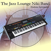 Play & Download Madonna Instrumental by The Jazz Lounge Niki Band | Napster