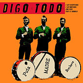 Play & Download Digo Todo by Puta Madre Brothers | Napster
