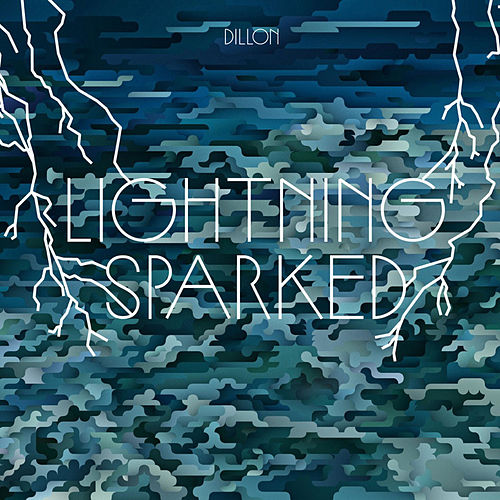 Play & Download Lightning Sparked by Dillon | Napster