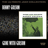 Play & Download Gone With Golson by Benny Golson | Napster