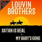 Play & Download Satan Is Real/My Baby's Gone by The Louvin Brothers | Napster