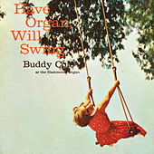 Have Organ, Will Swing by Buddy Cole