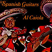 Play & Download Spanish Guitars by Al Caiola | Napster