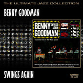 Benny Goodman Swings Again by Benny Goodman