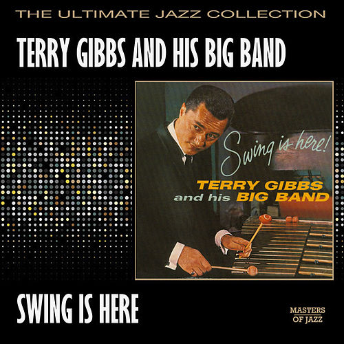 Play & Download Swing Is Here by Terry Gibbs | Napster