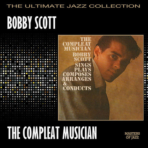 The Compleat Musician by Bobby Scott