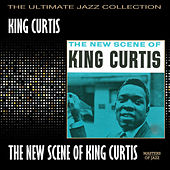Play & Download The New Scene Of King Curtis by King Curtis | Napster
