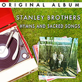 Play & Download Hymns And Sacred Songs by The Stanley Brothers | Napster