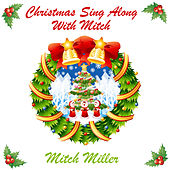 Play & Download Christmas Sing Along With Mitch by Mitch Miller | Napster
