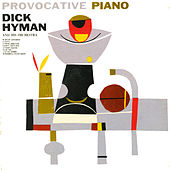 Play & Download Provocative Piano by Dick Hyman | Napster