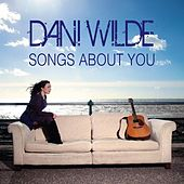 Songs About You by Dani Wilde