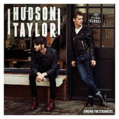 Play & Download Singing For Strangers by Hudson Taylor | Napster