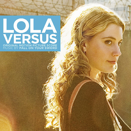Play & Download Lola Versus (Original Motion Picture Score) by Fall On Your Sword | Napster