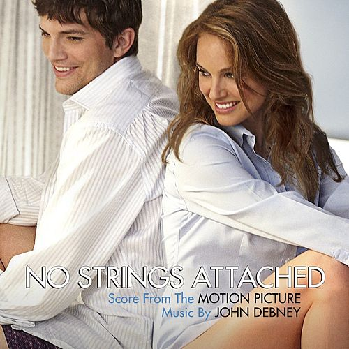 Play & Download No Strings Attached (Original Motion Picture Score) by John Debney | Napster