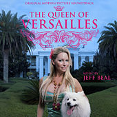 Play & Download Queen of Versailles (Original Motion Picture Soundtrack) by Jeff Beal | Napster