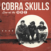 Play & Download Live at the BBC by Cobra Skulls | Napster