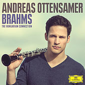 Play & Download Brahms: The Hungarian Connection by Andreas Ottensamer | Napster