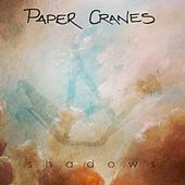 Play & Download Shadows by Papercranes | Napster
