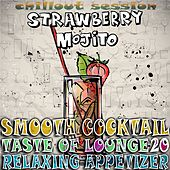 Smooth Cocktail, Taste of Lounge,Vol. 20 (Relaxing Appetizer, ChillOut Session Strawberry Mojito) by Various Artists
