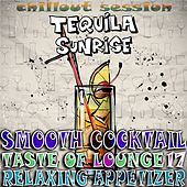 Play & Download Smooth Cocktail, Taste of Lounge, Vol.17 (Relaxing Appetizer, ChillOut Session Tequila Sunrise) by Various Artists | Napster
