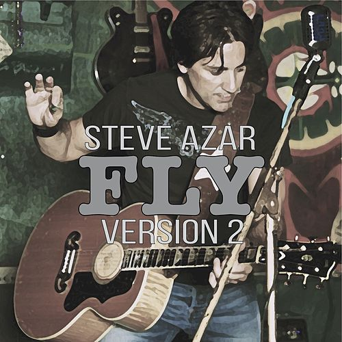 Fly (Version 2) - Single by Steve Azar
