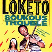 Play & Download Soukous Trouble by Loketo | Napster
