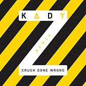 Play & Download Crush Gone Wrong Remix (Caroline D'amore Remix) by Kady'z | Napster