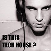Play & Download Is This Tech House? by Various Artists | Napster