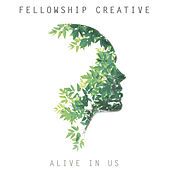 Play & Download Alive In Us - EP by Fellowship Creative | Napster