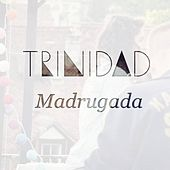 Play & Download Madrugada by Trinidad | Napster