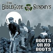 Boots or No Boots (Extended Version) by The BibleCode Sundays