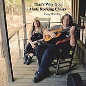 Play & Download That's Why God Made Rocking Chairs by Larry Whitler | Napster