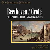 Grofe: Grand Canyon Suite/Beethoven: Wellington's Victory by Morton Gould and his Orchestra