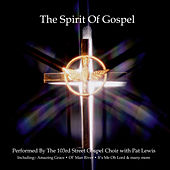Play & Download 103rd Street Gospel Choir With Pat Lewis - The Spirit Of Gospel by Various Artists | Napster