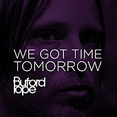 Play & Download We Got Time Tomorrow by Buford Pope | Napster
