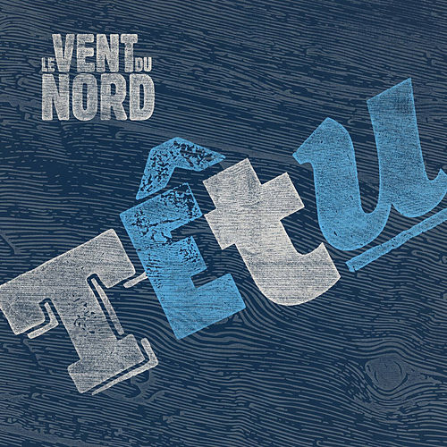 Play & Download Tetu by Le Vent du Nord | Napster