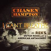 I Can't Breathe (feat. Reks, Dutch Rebelle & American Antagon1st) by Chasen Hampton