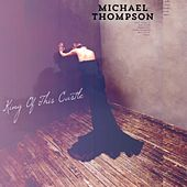 Play & Download King of This Castle by Michael Thompson | Napster