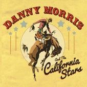 Danny Morris & the California Stars by Danny Morris