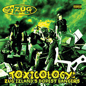 Play & Download Toxicology: Zug Izlands Dopest Bangers by Zug Izland | Napster