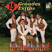 Play & Download 15 Grandes Exitos by El Jefe Y Su Grupo | Napster