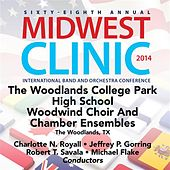 Play & Download 2014 Midwest Clinic: The Woodlands College Park High School Woodwind Choir & Chamber Ensembles (Live) by Various Artists | Napster