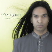 Play & Download Te Quiero Conmigo by Anand Bhatt | Napster