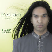 Play & Download Te Quiero Conmigo (Bhangra Version) by Anand Bhatt | Napster