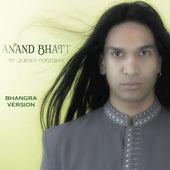 Te Quiero Conmigo (Bhangra Version) by Anand Bhatt