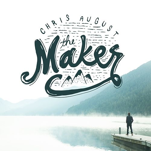 Play & Download The Maker by Chris August | Napster